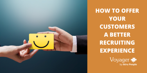 How to offer your customers a better recruiting experience