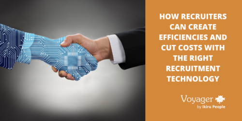 How recruiters can create efficiencies and cut costs with the right recruitment technology