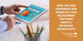 How the user experience and design of your recruitment software impacts recruiter productivity