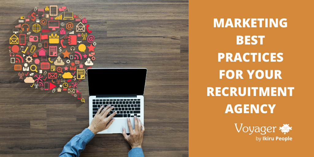 Marketing Best Practices For Your Recruitment Agency