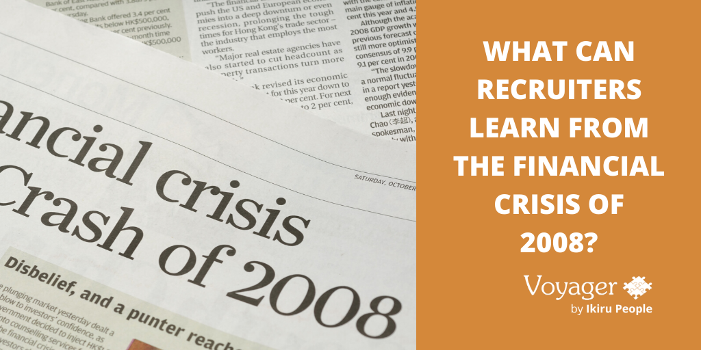 What can recruiters learn from the financial crisis of 2008?