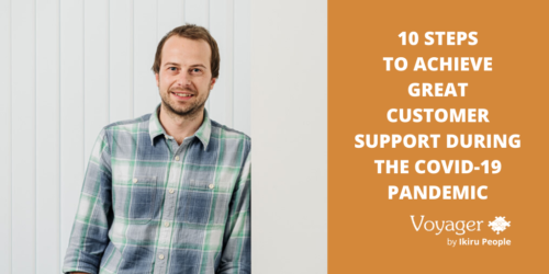 10 steps to achieve great customer support during the Covid-19 pandemic
