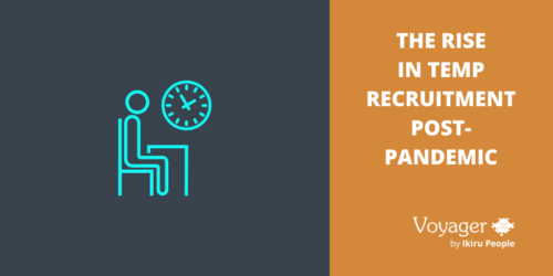 The rise in temp recruitment post-pandemic – how to prepare your perm agency to surf the wave