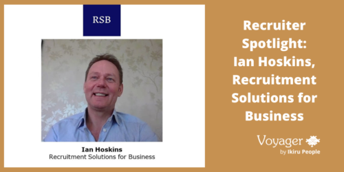 Recruiter Spotlight: Ian Hoskins - Recruitment Solutions for Business