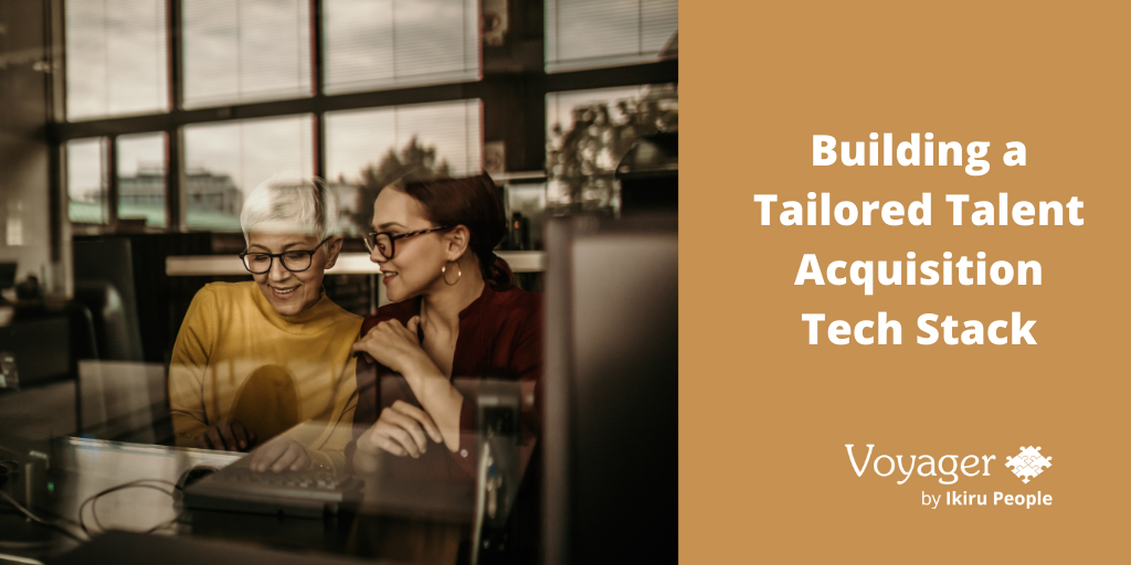 Building a Tailored Talent Acquisition Tech Stack