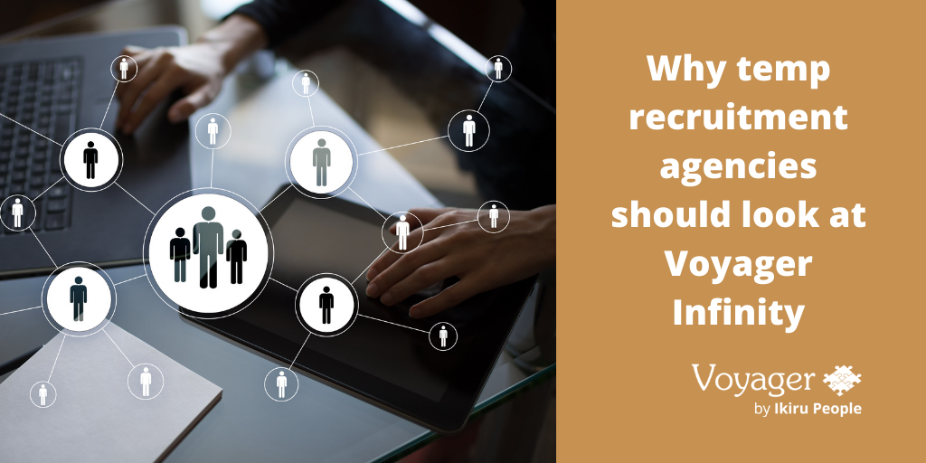 Why temp recruitment agencies should look at Infinity as a preferred temps solution