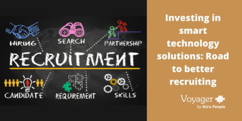 Investing in smart technology solutions: Road to better recruiting